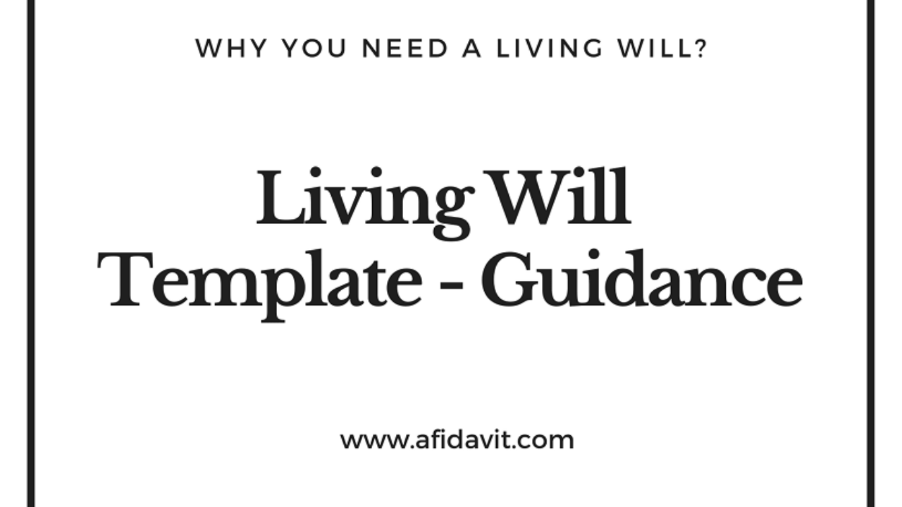 Living Will Guidance On Writing A Legal Living Will Living Will Template Example Sample And Affidavit